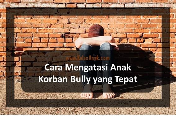Cara Mengatasi Anak Korban Bully yang Tepat