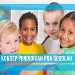 Konsep Pendidikan Pra Sekolah