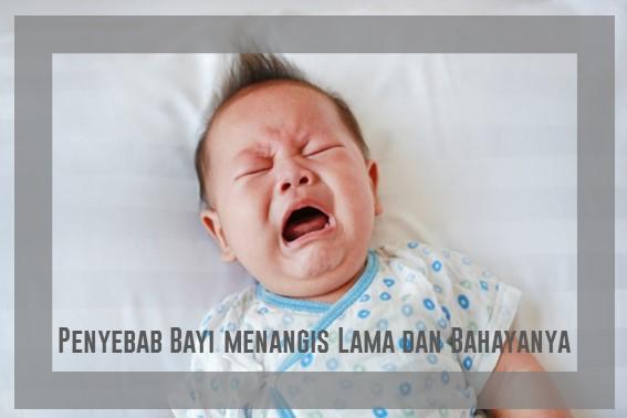 Penyebab Bayi Menangis Lama