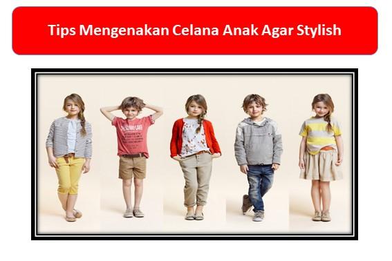 Tips Mengenakan Celana Anak Agar Stylish